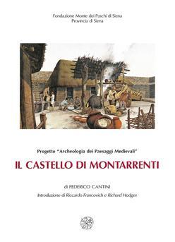 Il castello di Montarrenti. Lo scavo archeologico (1982-1987). Per la storia della formazione del villaggio medievale in Toscana (secc. VII-XV)