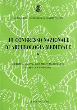 Atti del III Congresso Nazionale di Archeologia Medievale
