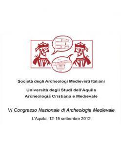 Atti del VI Congresso Nazionale di Archeologia Medievale, L'Aquila, 12-15 settembre 2012