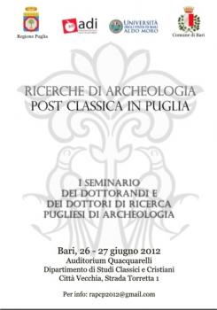 Seminario &quot;Ricerche di Archeologia Post Classica in Puglia&quot;